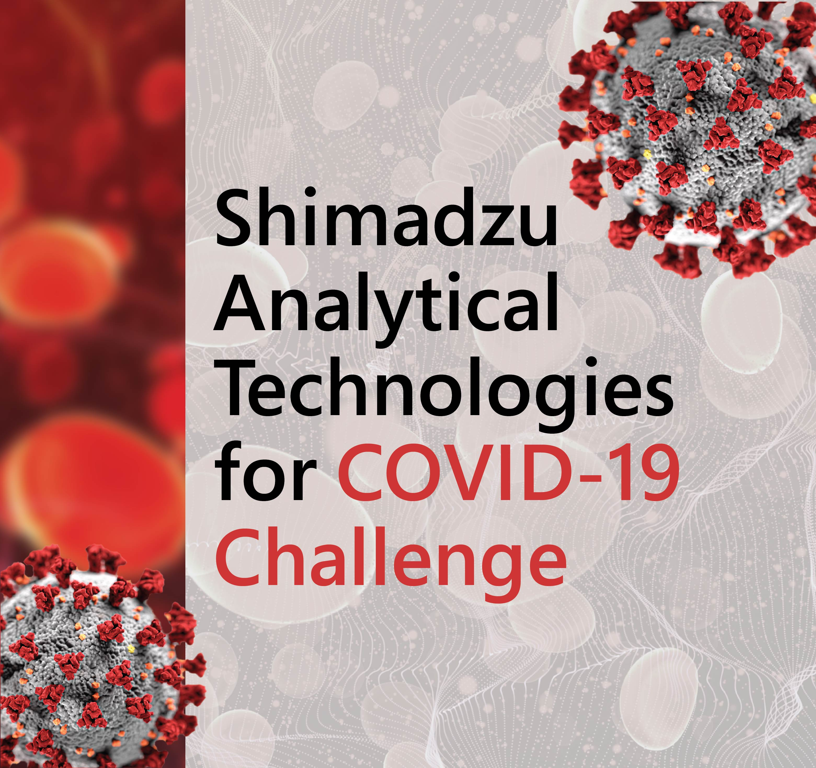Click here to view Shimadzu Analytical Technologies For COVID-19